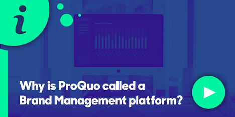 Resource Hub Feature - Why is ProQuo called a Brand Management platform?