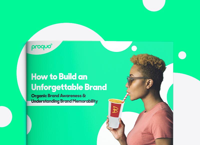 How to Build an Unforgettable Brand: Organic Brand Awareness & Understanding Brand Memorability