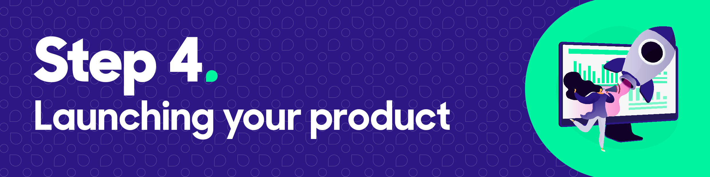 Step 4: Launching Your Product