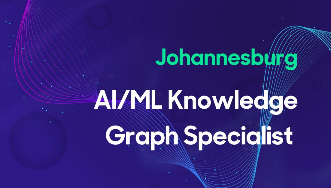 AI/ML Knowledge Graph Specialist - ZA Thumbnail